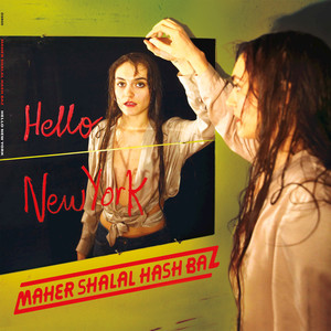 Album cover for Hello New York by Maher Shalal Hash Baz