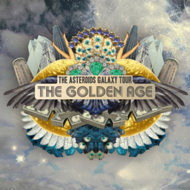 The Golden Age, a song by The Asteroids Galaxy Tour on Spotify