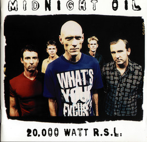 20000 Watt RSL - The Midnight Oil Collection - Midnight Oil