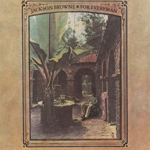 For Everyman - Jackson Browne