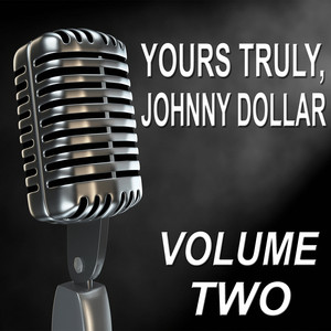 Yours Truly, Johnny Dollar - Old Time Radio Show, Vol. Two