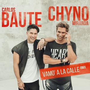 Carlos Baute, Chyno Miranda Vamo' a la calle - RMX cover
