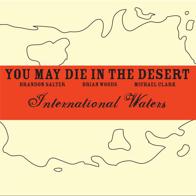 You May Die in the Desert - International Waters