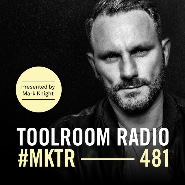 Toolroom Radio EP481 - Presented by Mark Knight