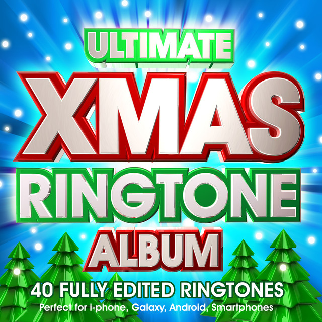 Ultimate Xmas Ringtone Album - 40 Fully Pre-Edited Ringtones - Perfect for Android, Samsung, Lg, Windows & Smartphones by MyTones on Spotify