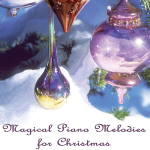 Magical Piano Melodies for Christmas -