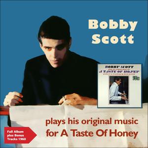 Bobby Scott Plays His Original Music for a Taste of Honey (Full Album Plus Bonus Track) album
