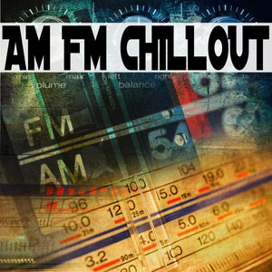 Am Fm Chillout Albumcover