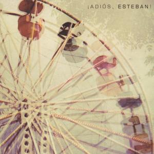 ¡Adios Esteban! - Esteban
