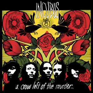 A Crow Left Of The Murder... - Incubus
