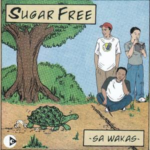 Sa Wakas - Sugarfree