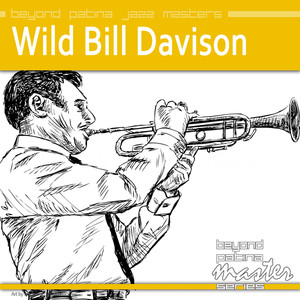 Beyond Patina Jazz Masters: Wild Bill Davison album