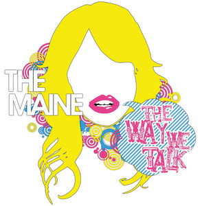 The Way We Talk - The Maine