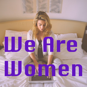 We Are Women