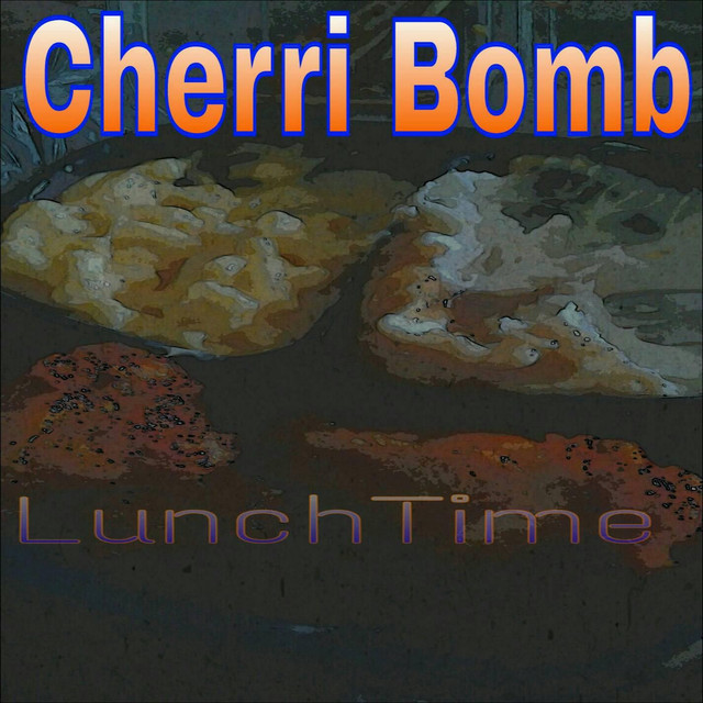 LunchTime by Cherri Bomb on Spotify