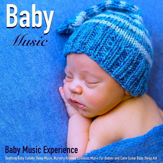 Baby Music Soothing Lullaby Sleep Nursery Rhymes Lullabies For Babies And Calm Guitar Aid By Experience On Spotify
