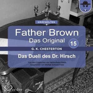 Father Brown 15 - Das Duell des Dr. Hirsch (Das Original) Hörbuch kostenlos