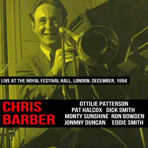 Chris Barber : Live at The Royal Festival Hall, London, December, 1956