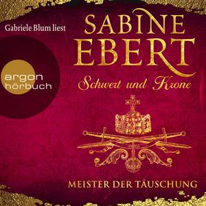 Schwert und Krone - Meister der Täuschung (Gekürzte Lesung) Audiobook