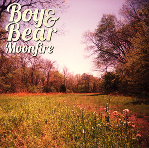Moonfire - Boy And Bear