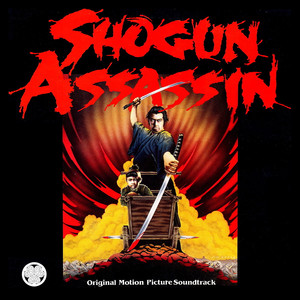 Shogun Assassin Original Motion Picture Soundtrack