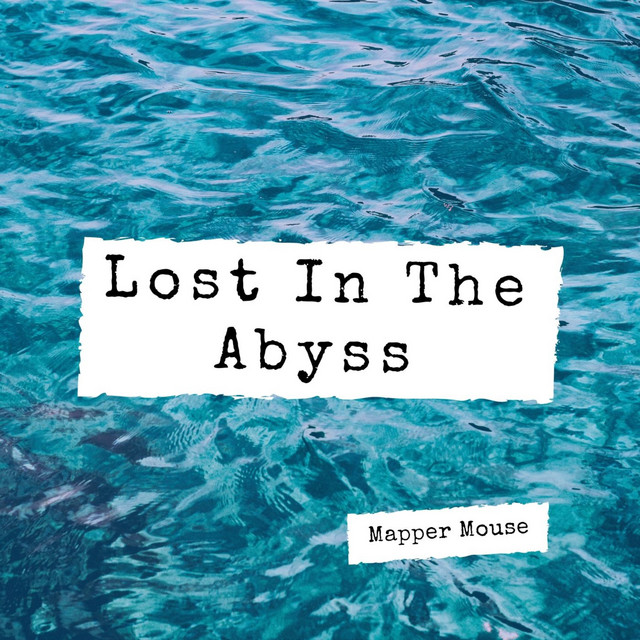 Lost in the Abyss