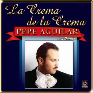 La Crema De La Crema - Pepe Aguilar Albumcover