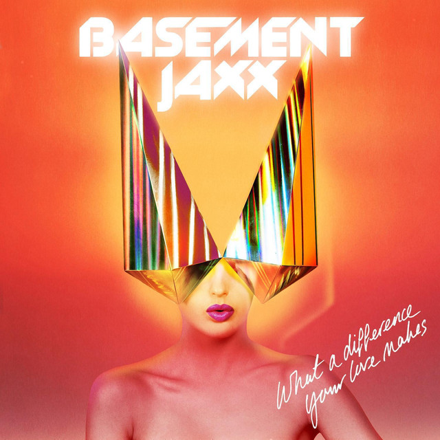 What A Difference Your Love Makes, A Song By Basement Jaxx