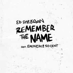 Ed Sheeran, Eminem, 50 Cent - Remember The Name (feat. Eminem & 50 Cent)