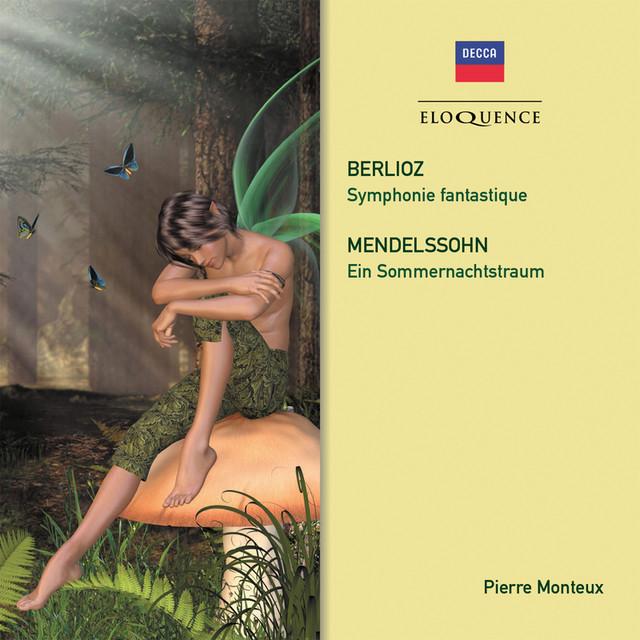 Berlioz: Symphonie fantastique. Mendelssohn: Ein Sommernachtstraum Albumcover