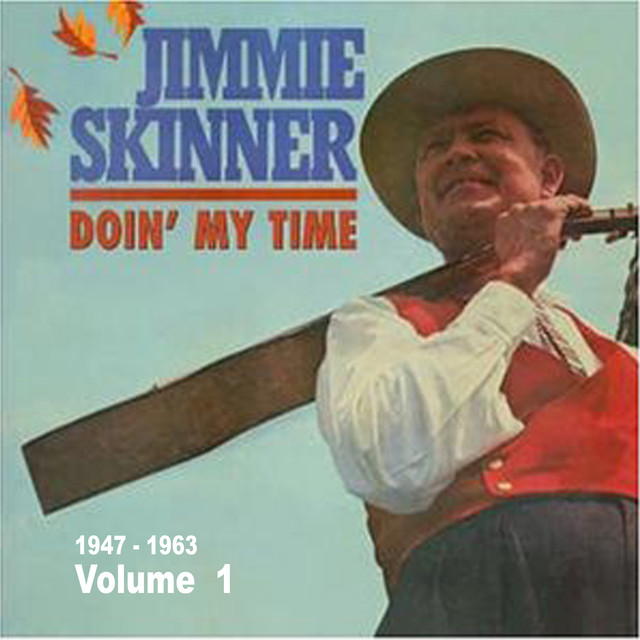 Jimmie Skinner Doin' My Time Vol.1 1947-1963 album cover