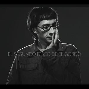 El Segundo Disco de el Gordo - El Gordo