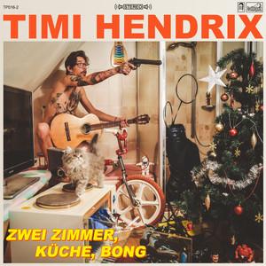 2 Zimmer, Küche, Bong - Timi Hendrix