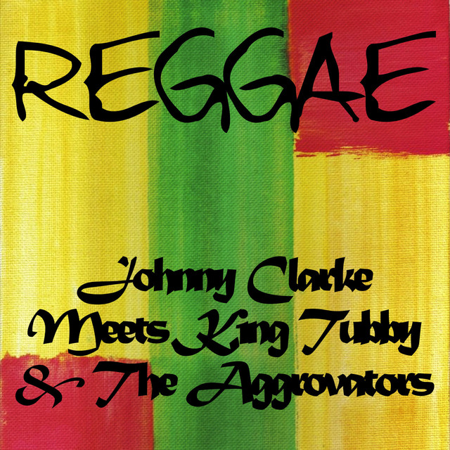 Johnny Clarke Meets King Tubby and the Aggrovators