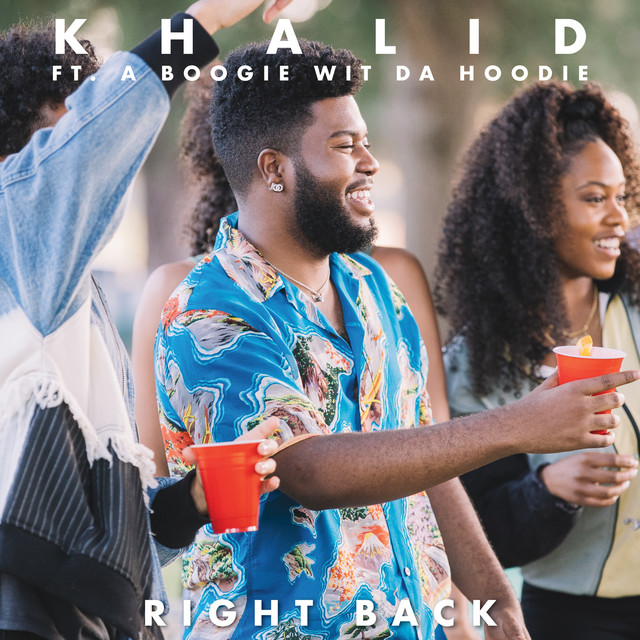 Khalid - Right Back (feat. A Boogie Wit Da Hoodie) cover