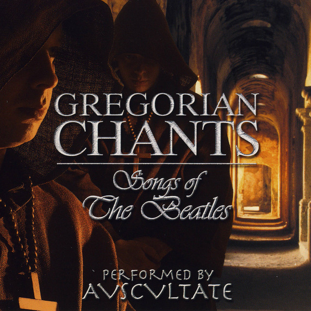 Gregorian Chants: Songs Of The Beatles By Auscultate On