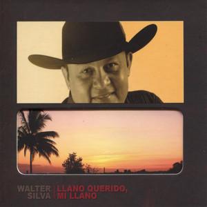 Llano Querido, Mi Llano - Wálter Silva