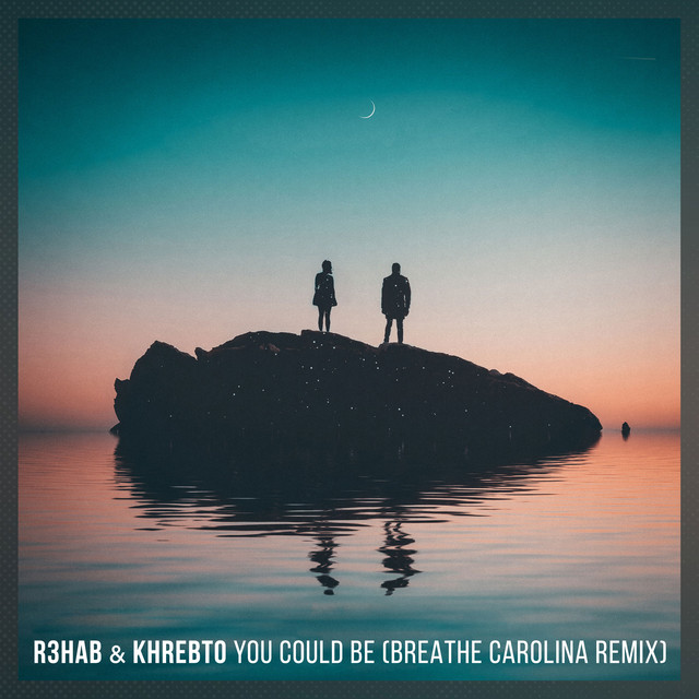You Could Be (Breathe Carolina Remix)
