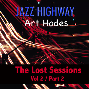 Jazz Highway: Art Hodes The Lost Sessions, Vol. 2 - Part 2 album