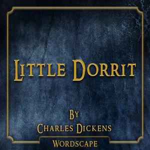 Little Dorrit (By Charles Dickens) Audiobook