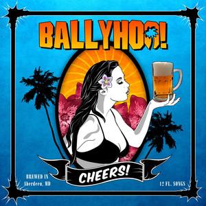 Cheers! - Ballyhoo