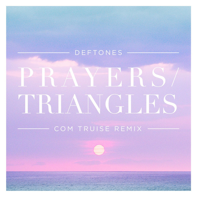 Prayers / Triangles (Com Truise Remix)