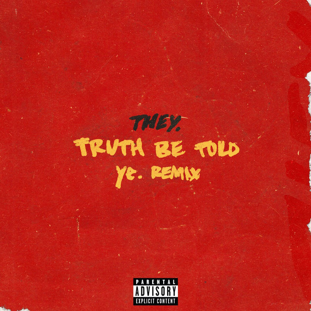 Truth Be Told (ye. Remix)