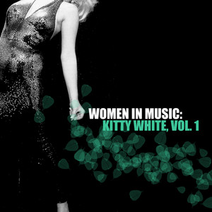 Women in Music: Kitty White, Vol. 1