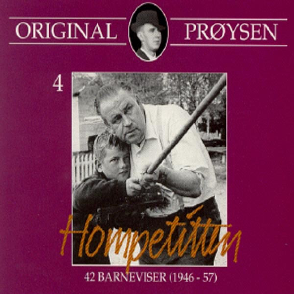 Original Prøysen 4 - Hompetitten - 42 Barneviser (1946 - 57)