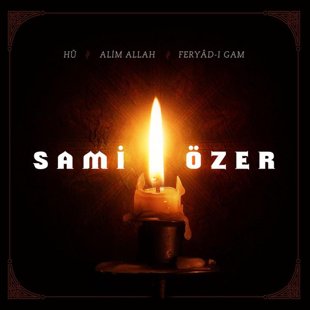 Sami Özer Box Set (Hû / Alim Allah / Feryâd-ı Gam)