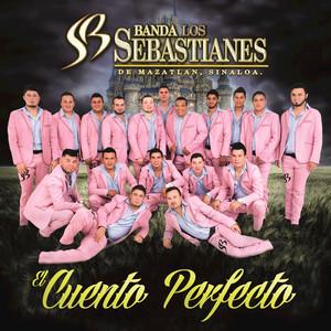 Banda Los Sebastianes El Cuento Perfecto cover