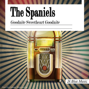 The Spaniels: Goodnite Sweetheart Goodnite album
