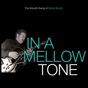 In a Mellow Tone - The Smooth Swing of Kenny Burrell album
