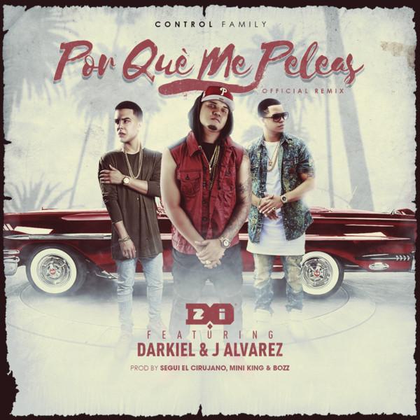 Porque Me Peleas (Remix) [feat. Darkiel & J Alvarez]